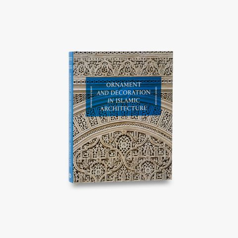Ornament and Decoration in Islamic Architecture