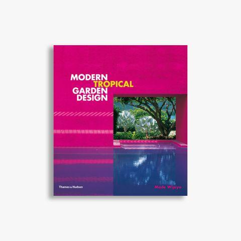 9780500513712_Modern-Tropical-Garden-Design.jpg