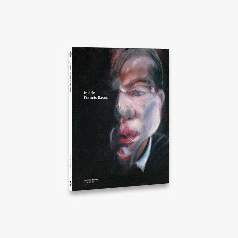 Inside Francis Bacon (Francis Bacon Studies)