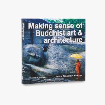 9780500291696_std_Making-Sense-of-Buddhist-Art-and-Architecture.jpg