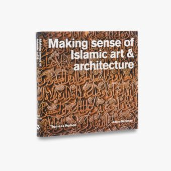 9780500291719_std_Making-Sense-of-Islamic-Art-and-Architecture.jpg