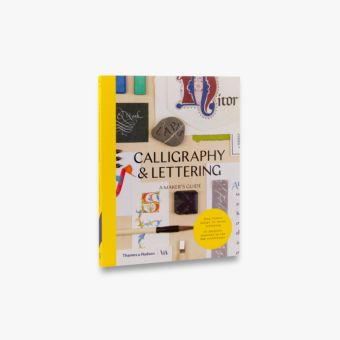 Calligraphy & Lettering (Maker's Guide; Victoria and Albert Museum)