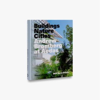 Andrew Bromberg at Aedas: Buildings, Nature, Cities