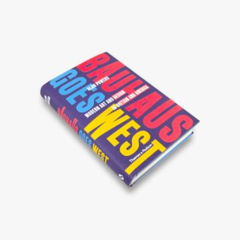 Bauhaus Goes West