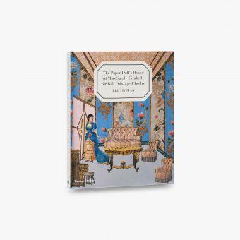 The Paper Doll's House of Miss Sarah Elizabeth Birdsall Otis, aged Twelve