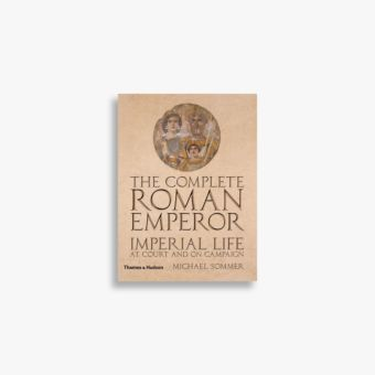 9780500251676_The-Complete-Roman-Emperor.jpg