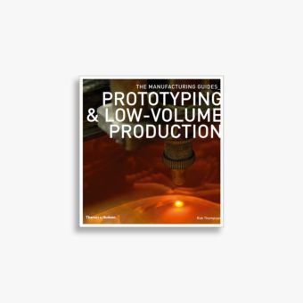 9780500289181_Prototyping-and-Low-volume-Production.jpg