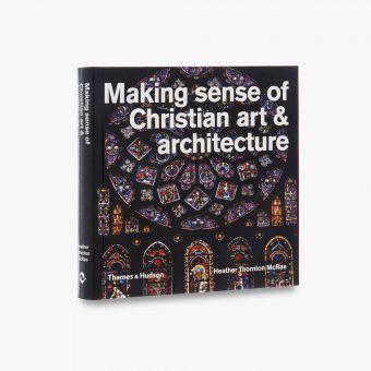 9780500291702_std_Making-Sense-of-Christian-Art-and-Architecture.jpg