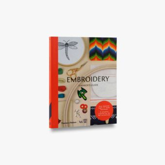 Embroidery (Maker's Guide; Victoria and Albert Museum)