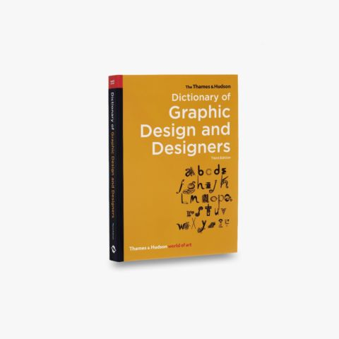 The Thames & Hudson Dictionary of Graphic Design and Designers