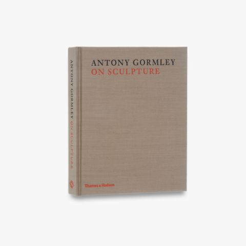 9780500093955_std_Anthony-Gormley-on-Sculpture.jpg