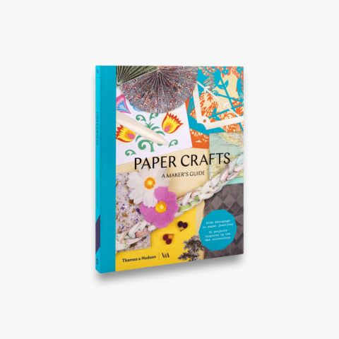 Paper Crafts (Maker's Guide; Victoria and Albert Museum)