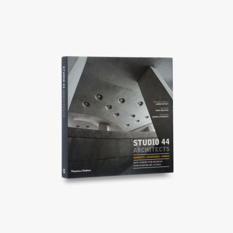 Studio 44 Architects: Concepts, Strategies, Works