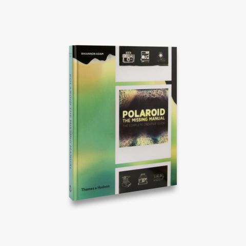 Polaroid: The Missing Manual